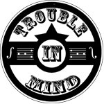 Trouble in Mind logo